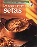 Las Mejores Recetas Con Setas/the Best Recipes With Mushrooms (Coleccion 'Cocinar Con Inaki Oyarbide', Cooking With Inaki Oyarbide Series) (Spanish Edition) by Oyarbide, Inaki (1997) Hardcover