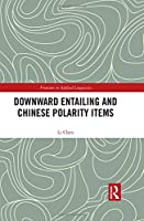 Downward Entailing and Chinese Polarity Items (Frontiers in Applied Linguistics)