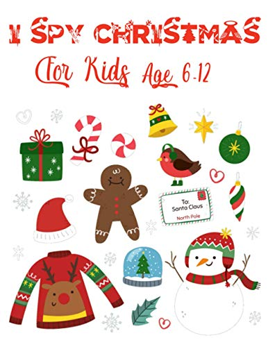 I SPY CHRISTMAS for kids Age 6-12: a funny christmas coloring book ,Gifts for Toddlers, Fun And Easy Christmas Coloring Book, Relaxing Pages Gifts.