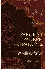 Pakoras, Paneer, Pappadums: A Guide to Indian Restaurant Menus Paperback
