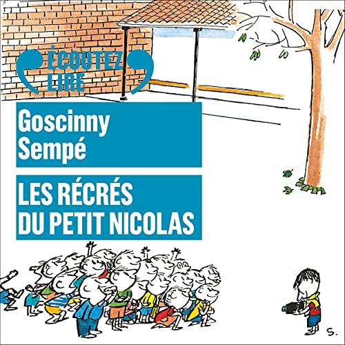 Les récrés du Petit Nicolas Audiobook By Sempé, René Goscinny cover art