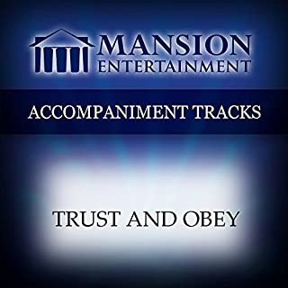 Trust And Obey [Accompaniment/Performance Track]
