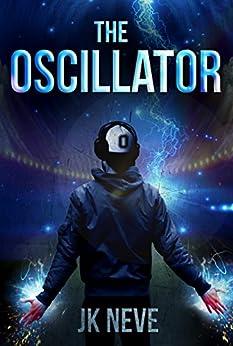 The Oscillator by [JK Neve]