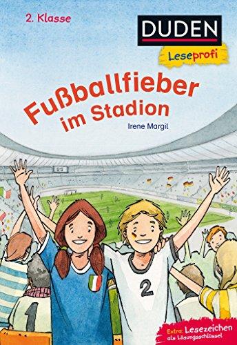 Duden Leseprofi – Fußballfieber im Stadion, 2. Klasse: Kinderbuch für Erstleser ab 7 Jahren (Lesen lernen 2. Klasse)