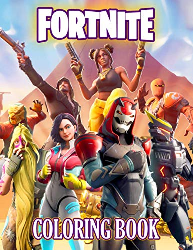 Fortnite Coloring Book: An Amazing Coloring Book With Lots Of Fortnite Illustrations For Relaxation And Boosting Creativity