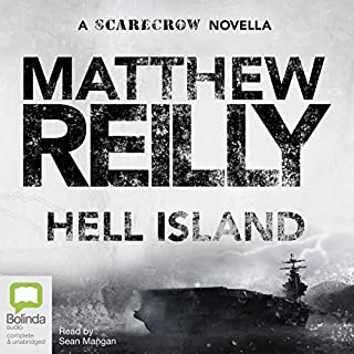 Hell Island                   By:                                                                                                                                 Matthew Reilly                               Narrated by:                                                                                                                                 Sean Mangan                      Length: 2 hrs and 9 mins     92 ratings     Overall 4.6