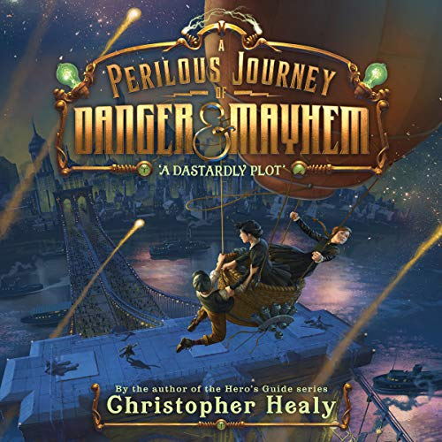 A Perilous Journey of Danger and Mayhem, Book 1: A Dastardly Plot audiobook cover art