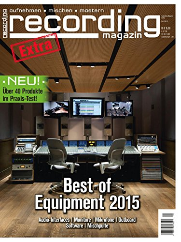 Best Of Equipment 2015 Musikstudio Monitore Mikrofone Outboard Software Mischpulte Audio-Interfaces