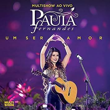 Multishow Ao Vivo Paula Fernandes - Um Ser Amor (Deluxe Version / Multishow Ao Vivo / 2013)