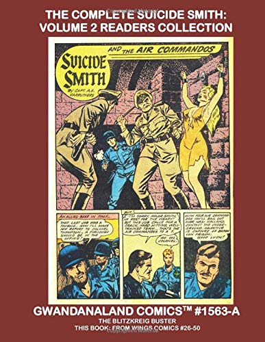 The Complete Suicide Smith: Volume 2 Readers Collection: Gwandanaland Comics #1563-A: Economical Black & White Version - The Adventures of the BlitzKrieg Buster from Wings Comics