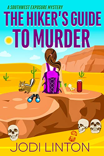 The Hiker's Guide To Murder (A Southwest Exposure Mystery Book 2) by [Jodi  Linton]