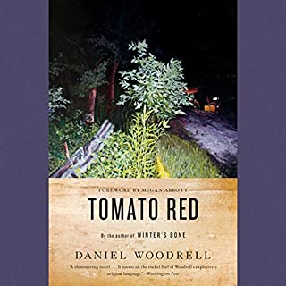 Tomato Red     A Novel              By:                                                                                                                                 Daniel Woodrell,                                                                                        Megan Abbott (foreword)                               Narrated by:                                                                                                                                 Brian Troxell                      Length: 4 hrs and 48 mins     78 ratings     Overall 4.1
