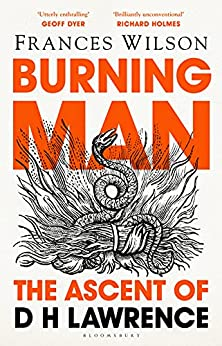Burning Man: The Ascent of DH Lawrence by [Frances Wilson]