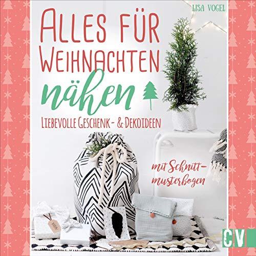 Alles für Weihnachten nähen. Liebevolle Geschenk- & Dekoideen. Mit Schnittmusterbogen. Weihnachtliche DIY-Projekte für das eigene Zuhause oder zum Verschenken.