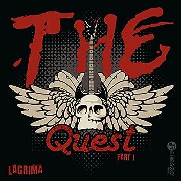 The Quest (Part I)