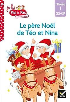 Téo et Nina GS-CP Niveau 1 - Le père Noël de Téo et Nina (Je lis pas à pas) par [Isabelle Chavigny, Marie-Hélène Van Tilbeurgh]