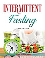 Intermittent Fasting: Complete Guide