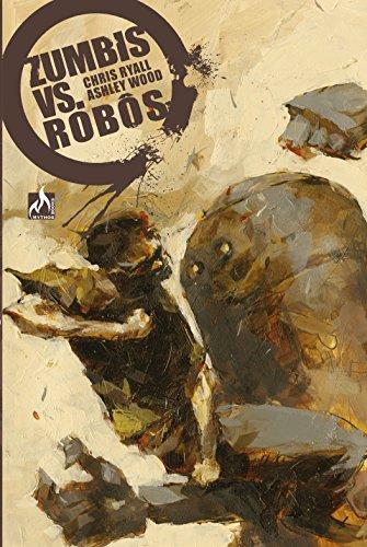 Zumbis Versus Robôs por [Chris Ryall, Ashley Wood]