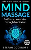MIND MASSAGE: Be Kind to Your Mind through ***MEDITATION*** (MEDITATION FOR BEGINNERS, Book 1) (English Edition)