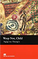 Macmillan Readers Weep Not Child Upper Intermediate Reader