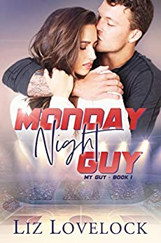 Monday Night Guy (My Guy series Book 1) by [Liz Lovelock]