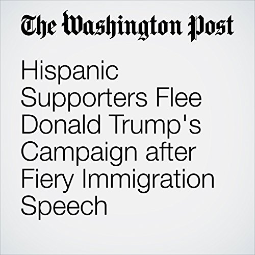 Hispanic Supporters Flee Donald Trump's Campaign after Fiery Immigration Speech audiobook cover art