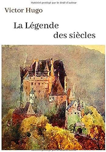 Victor Hugo La Légende des siècles: oeuvre pour le BAC ou bien pour une lecture personnelle.