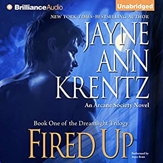 Fired Up     Book One of the Dreamlight Trilogy              By:                                                                                                                                 Jayne Ann Krentz                               Narrated by:                                                                                                                                 Joyce Bean                      Length: 9 hrs and 58 mins     625 ratings     Overall 4.1