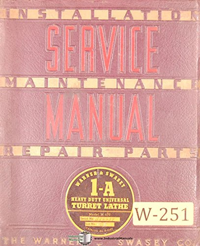 Warner & Swasey 1-A, M-470 Turret Lathe Service and Parts Manual