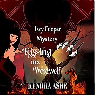 Kissing the Werewolf     Izzy Cooper, Book 1              By:                                                                                                                                 Kendra Ashe                               Narrated by:                                                                                                                                 Amanda Veneziale                      Length: 4 hrs and 46 mins     28 ratings     Overall 3.4