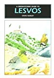 A new book well worth considering - A Birdwatching Guide to Lesvos by Steve Dudley - buy from Amazon