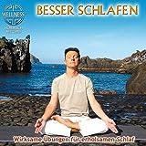 Besser schlafen - Wirksame Übungen für erholsamen Schlaf / Hörbuch (Bonus Track Version)