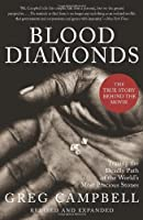 Blood Diamonds, Revised Edition: Tracing the Deadly Path of the World's Most Precious Stones by Greg Campbell(2012-04-03)