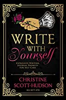 Write With Yourself: Expressive Writing Journal Prompts For Self Care