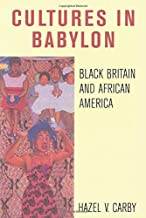 Culture in Babylon: Black Britain and African America