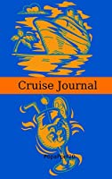 Cruise Journal: On board activities Journal and Cruise Memory KeepsakeHardcover124 pages 6x9 Inches