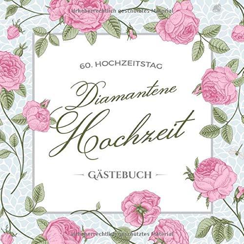 60. Hochzeitstag ~ Diamantene Hochzeit ~ Gästebuch: Deko zur Feier der Diamanthochzeit - 60....