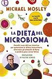 La dieta del microbioma: Prenditi cura del tuo intestino per potenziare le difese immunitarie, eliminare gli attacchi di fame e perdere peso senza fatica