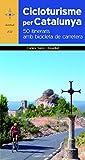 Cicloturisme Per Catalunya. 50 Itineraris Amb Bicicleta De Carretera (Azimut)