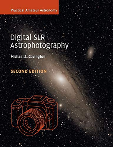 Digital SLR Astrophotography (Practical Amateur Astronomy)