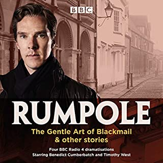 Rumpole: The Gentle Art of Blackmail & Other Stories                   By:                                                                                                                                 John Mortimer                               Narrated by:                                                                                                                                 Benedict Cumberbatch,                                                                                        full cast,                                                                                        Timothy West                      Length: 2 hrs and 55 mins     56 ratings     Overall 4.8