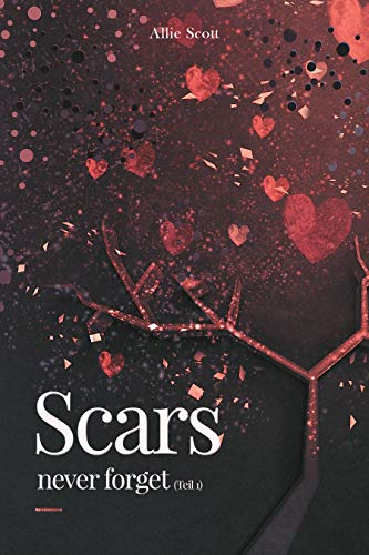 Scars : never forget