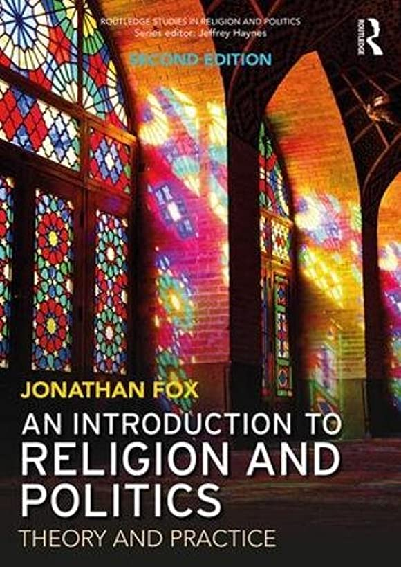 An Introduction to Religion and Politics: Theory and Practice (Routledge Studies in Religion and Politics)