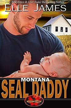 Montana SEAL Daddy (Brotherhood Protectors Book 7) by [Elle James]