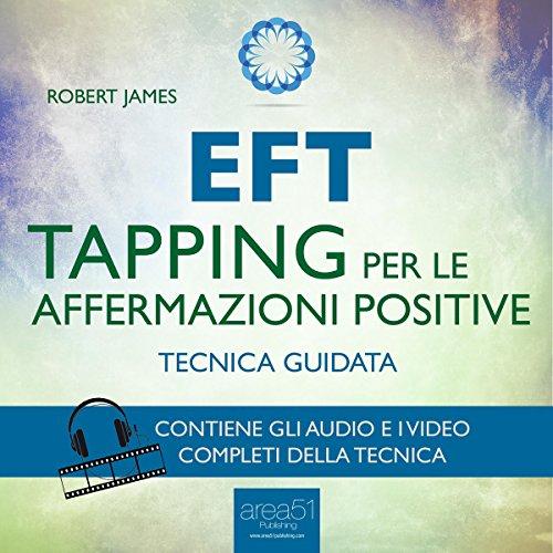 EFT. Tapping per le affermazioni positive  Audiolibri