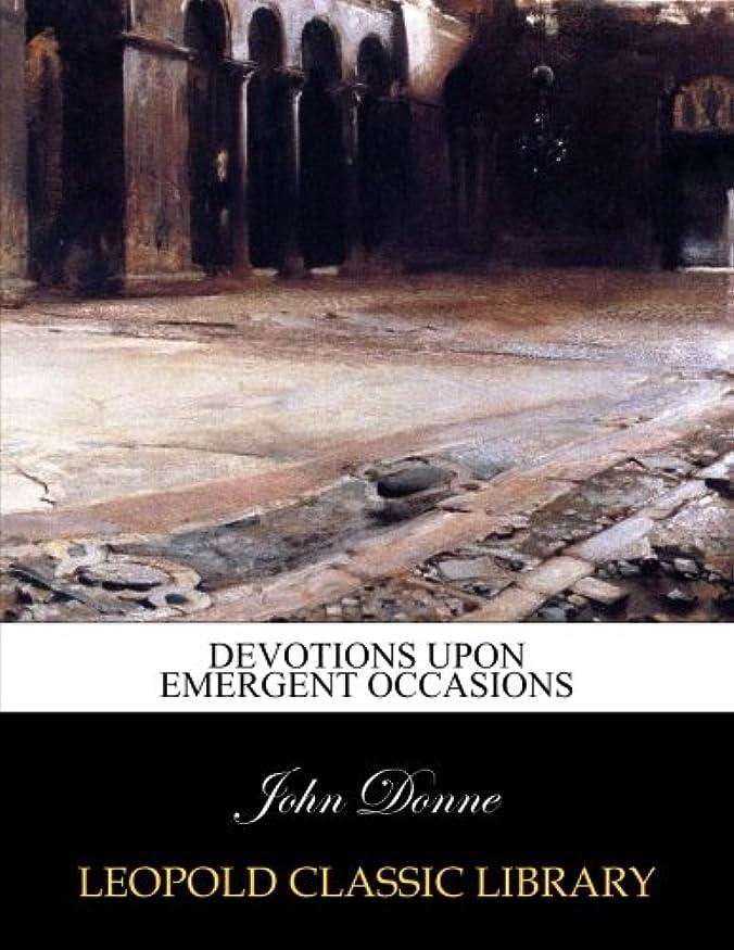 ワゴンロータリー光Devotions upon emergent occasions