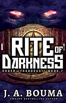 Rite of Darkness (Order of Thaddeus Book 7) by [J. A. Bouma]