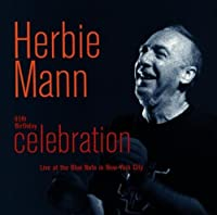 65th Birthday Celebration: Live at the Blue Note in New York City by Herbie Mann (1997-02-11)