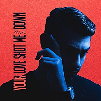 Your Love Shot Me Down (Radio Edit)