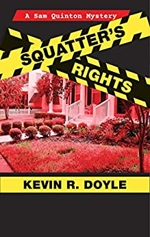 Squatters Rights (A Sam Quinton Mystery Book 1) by [Kevin R. Doyle]